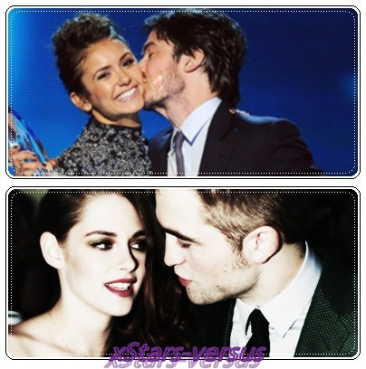 Ian Somerhalder&Nina Dobrev  VS  Robert Pattinson&Kristen Stewart