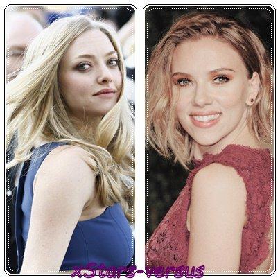 Amanda Seyfried  VS  Scarlett Johansson