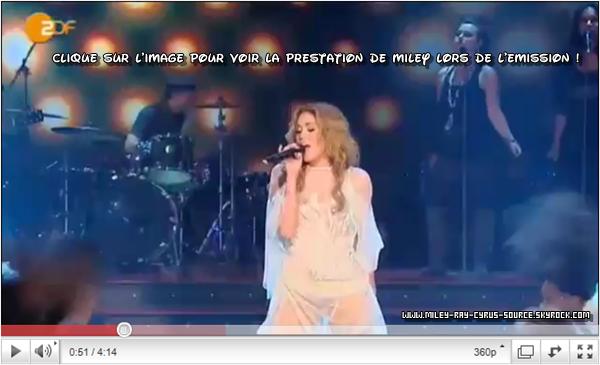 06 / 11 / 2010 : Miley était présente à l'émission Wetten Daas en Allemagne, où elle a chanté Who Owns My Heart.
