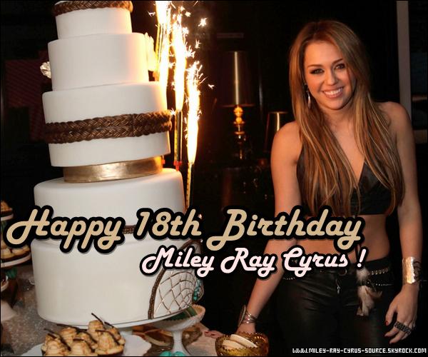 Aujourd'hui, Miley fête son 18eme anniversaire !