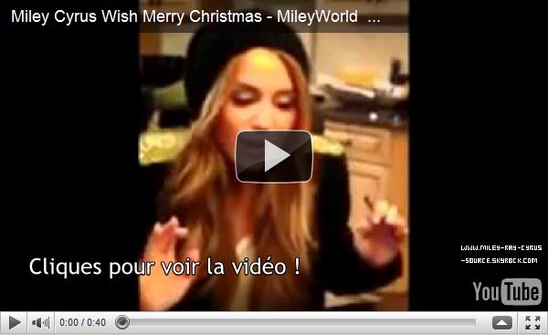 Miley souhaite de bonnes fêtes de fin d'année à ses fans, par l'intermédiaire d'une vidéo postée sur MileyWorld.