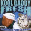 Kool Daddy Fresh - The Whole Truth So Help Me