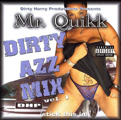 Mr. Quikk- Dirty Azz Mix Vol. 1