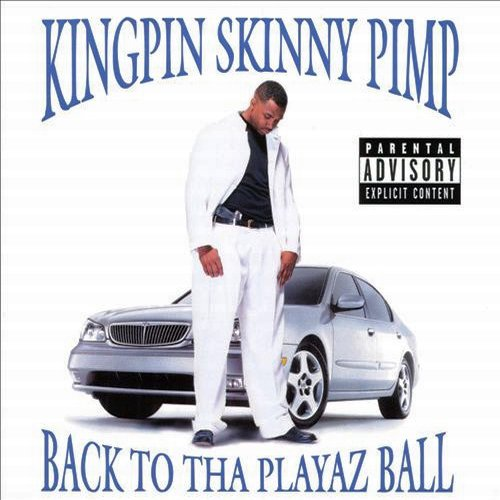 Kingpin Skinny Pimp - Back To Tha Playaz Ball