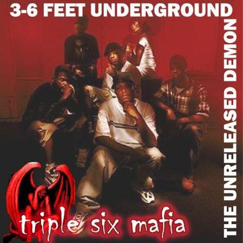 Triple 6 Mafia - 3-6 Feet Underground The Unreleased Demon