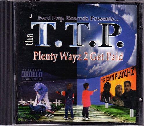 T.T.P. - Plenty Wayz 2 Get Paid