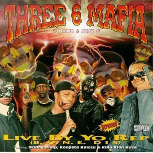 Three 6 Mafia - Live By Yo Rep (B.O.N.E. DIS)