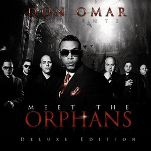 Don Omar Presents: Meet The Orphans (Deluxe Edition)