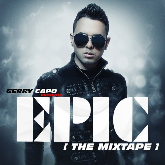 Gerry Capo – Epic (The Mixtape) (2011)