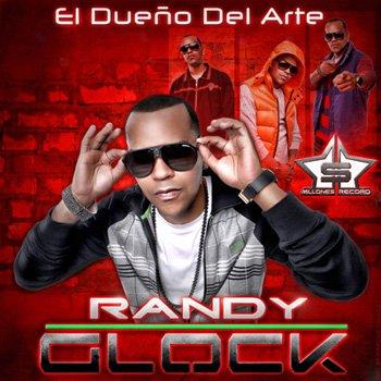 Millones Records Presenta : Randy Glock – El Dueño Del Arte (2011)