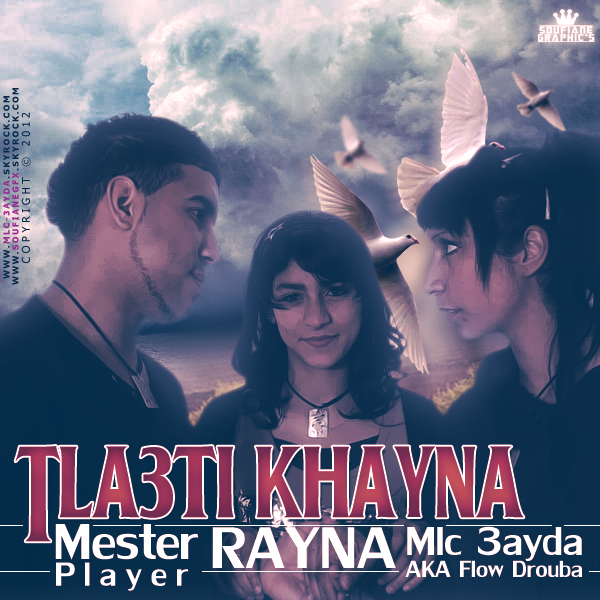 Tla3ti Khayna Mlc 3ayda Mr Player Feat Rayna