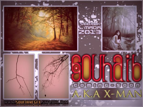 Souhaib A.k.a X-man - Comming soon