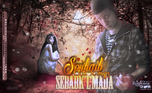 Souhaib A.k.a X-man - Sebabk L'Mada (c) 2013