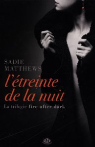 trilogie sadie matthews fire after dark