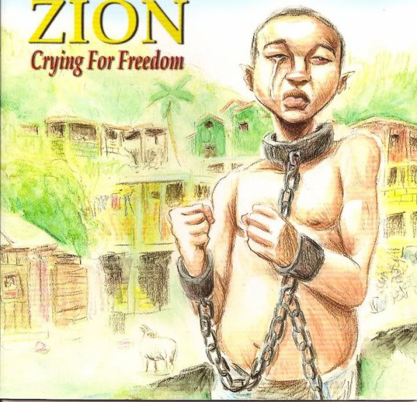 ZION ...... crying for freedom ................