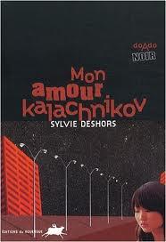 Mon amour kalachnikov de Sylvie Deshors