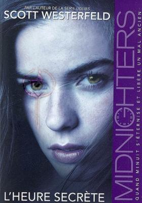 Midnighters, tome 1 : L'heure secrète, de Scott Westerfeld