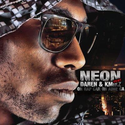convoyeur 2 flow /  On Rap Car On Aime Ca Neon Feat Daren & Kmikz (2013)
