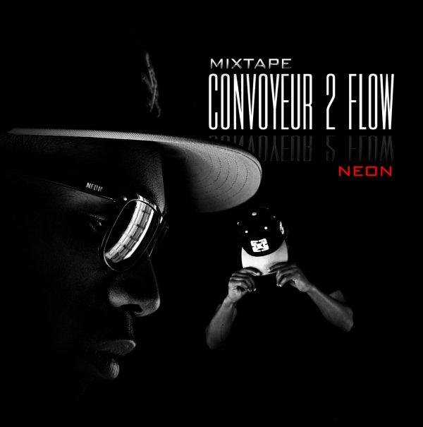 Convoyeur 2 Flow Mixtape / Marseille Blk Neon feat Daren (2013)