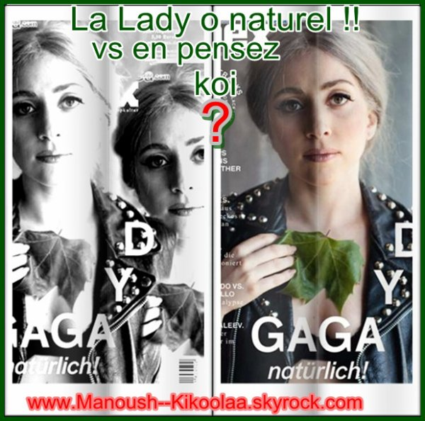 La  LADY GAGA O NATUREL !!!