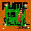 FUME-TA-SHiSH