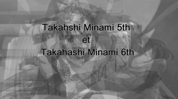 Chapitre 3: Takahashi Minami 5th et Takahashi Minami 6th