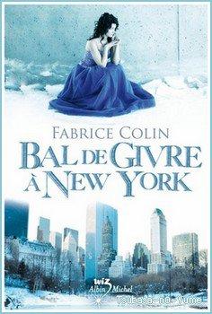 Bal de givre à New-York Fabrice Colin