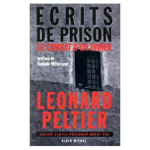 Ecrits de Prison.Le Combat d'Un Indien.Leonard Peltier.