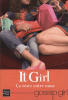 It Girl - 2 _ Ca reste entre nous.