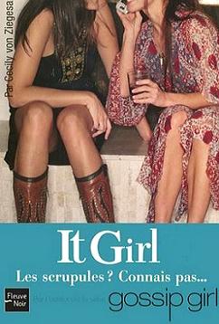 It Girl - 3 _ Les scrupules ? Connais pas...