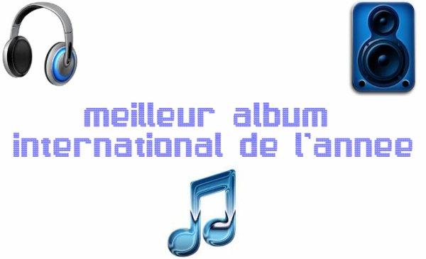 MEILLEUR ALBUM INTERNATIONAL DE L'ANNÉE