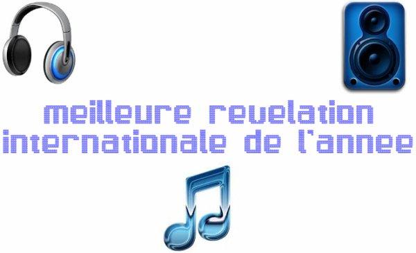 MEILLEURE REVELATION INTERNATIONALE DE L'ANNÉE
