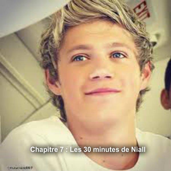 Chapitre 7 : Les 30 minutes de Niall .