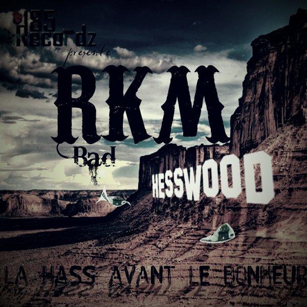 LA HASS AVANT LE BONHEUR / RKM - LA RIME DANS LA PEAU (2010)