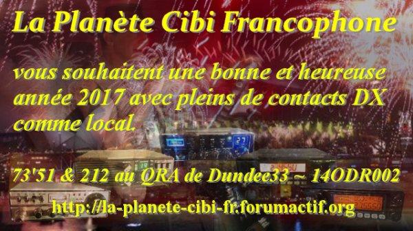 Bonne année 2017 avec La Planète Cibi Francophone ;)