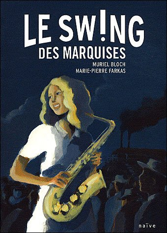 Le Swing des Marquises de Muriel Bloch et Marie-Pierre Farkas