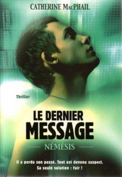 Némésis : Le dernier message (tome 1) de Catherine MacPhail