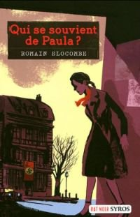 Qui se souvient de Paula ? de Romain Slocombe