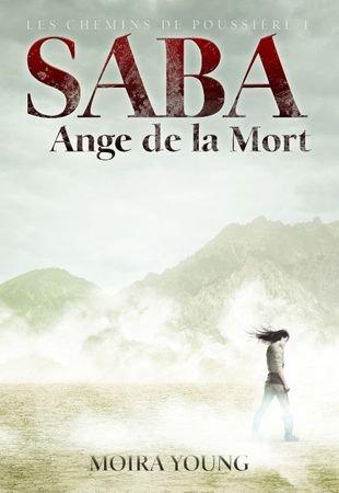 Saba, Ange de la Mort : Les chemins de poussière (Tome 1) de Moira Young