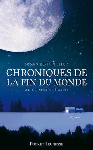 Chroniques de la fin du monde : Au commencement (Tome 1) de Susan Beth Pfeffer