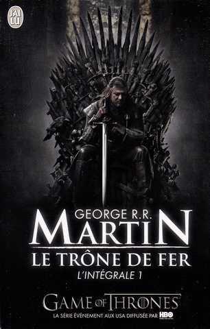 Le trône de Fer, Intégrale I de George Martin