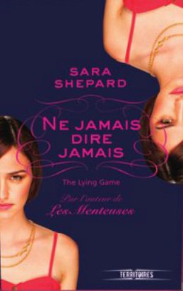 The Lying Game, Ne jamais dire jamais (tome 2) de Sara Shepard