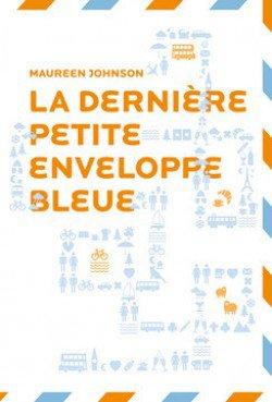 La dernière petite enveloppe bleue (tome 2) de Maureen Johnson