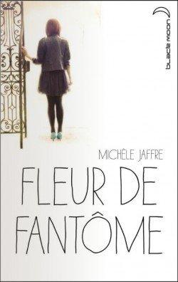 Fleur de fantôme de Michèle Jaffe