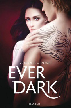 Sous le ciel de l'impossible (tome 2) Ever Dark de Veronica Rossi