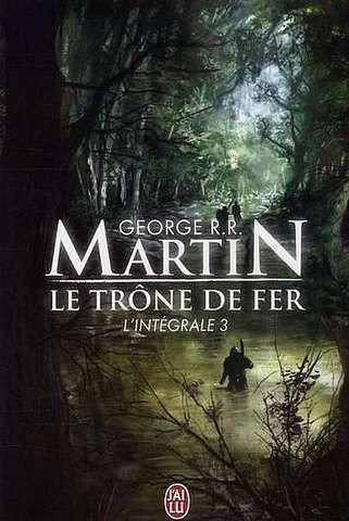 Le trône de Fer, Intégrale III de George Martin