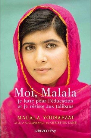 Moi, Malala je lutte pour l'éducation et je résiste aux talibans de Malala Yousafzai