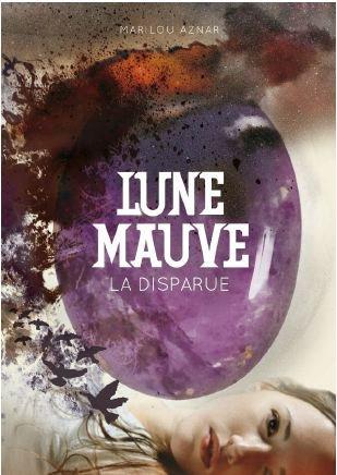 Lune Mauve (tome 1) La disparue, de Marilou Aznar