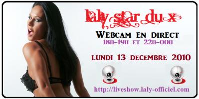 Laly Star du X en direct pour un tchat webcam ce Lundi 13 Décembre 2010 de 18h à 19h et de 22h à 23h !!!