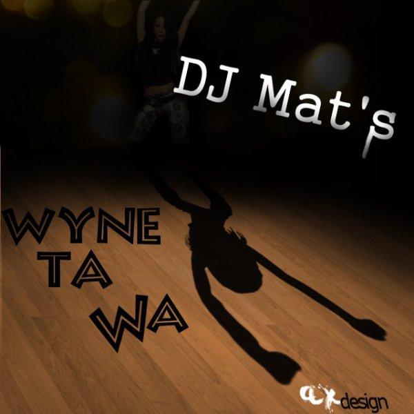 DEEJAY MAT'S - WYNE TA WA - SESSION DANCEHALL 2012